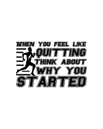 When you feel like quitting think about why you started. Hand drawn typography poster design. Premium Vector. 矢量图像