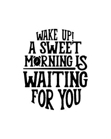 Wake up a sweet morning is waiting for you. Hand drawn typography poster design. Premium Vector. 矢量图像