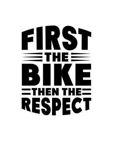 First the bike then the respect. Hand drawn typography poster design. Premium Vector