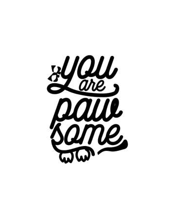 You are paw some.Hand drawn typography poster design. Premium Vector.