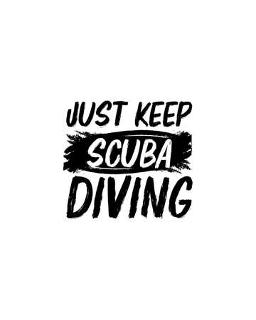 Just keep scuba diving.Hand drawn typography poster design. Premium Vector.  イラスト・ベクター素材