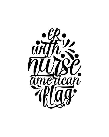 ER nurse with american flag hand drawn typography poster design. Premium Vector.