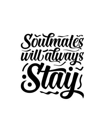 Soul mates will always stay hand drawn typography poster design. Premium Vector. 向量圖像