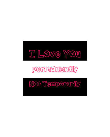 I love you permanently not temporarily hand drawn typography poster design. Premium Vector.