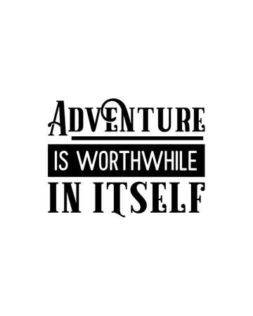 Adventure is worthwhile in itself. Hand drawn typography poster design. Premium Vector.