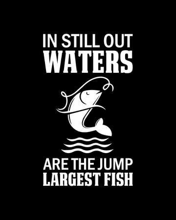 In still waters are the largest fish. Hand drawn typography poster design. Premium Vector.