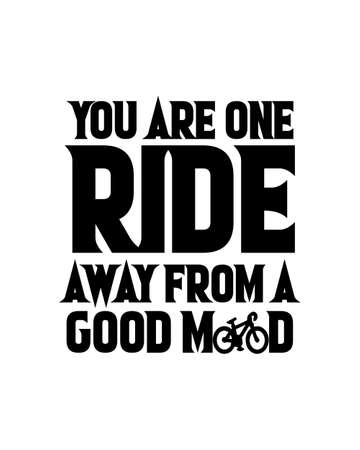 You are one ride away from a good mood. Hand drawn typography poster design. Premium Vector.