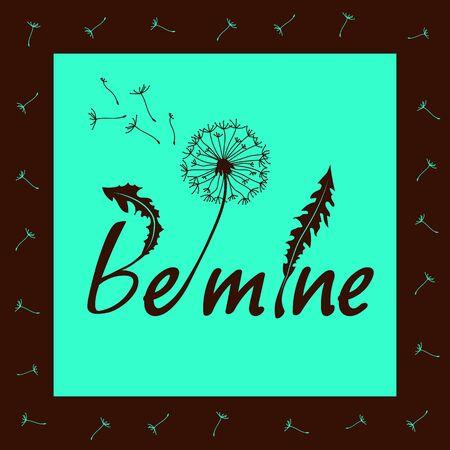 postcard background: Be mine. Love lettering vector illustration with dandelion. Valentine Day lettering vector illustration. lettering on blue background. Postcard. Love postcard