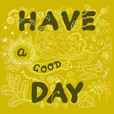 Card with the wishes. Have a good day. Ornate floral lettering on a yellow background. Vector illustration