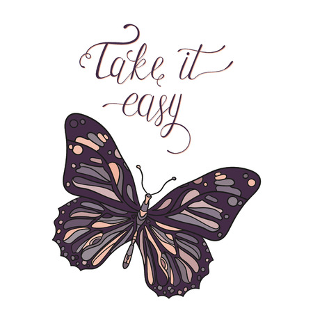 take it easy: Take it easy. Hand drawn card with butterfly and relax quote. Can be used for print bags, posters, cards, stationery and for web banners, advertisement . Vector Illustration