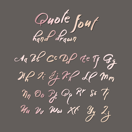 Hand drawn modern script, quote font. Handwritten alphabet for quotes and lettering. Tender color letters on a grey background.