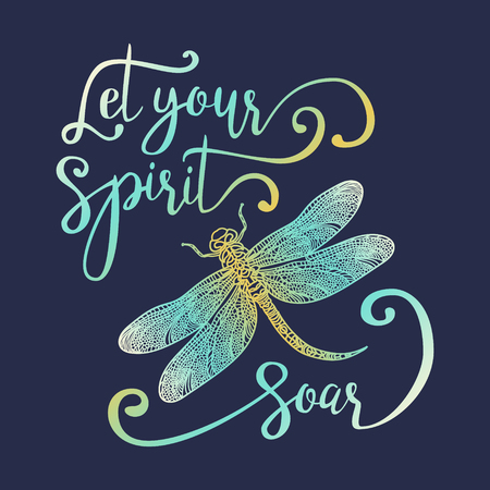 let: Let your spirit soar. Hand drawn lettering with a dragonfly. Modern brush calligraphy.