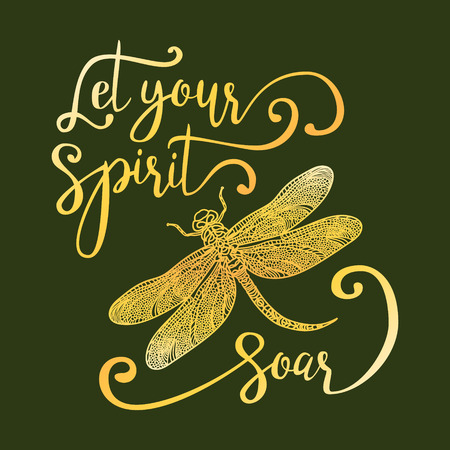 soar: Let your spirit soar. Hand drawn lettering with a dragonfly. Modern brush calligraphy.