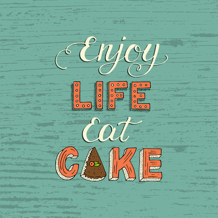 notebook: Unique lettering poster with a phrase ENJOY LIFE EAT CAKE.