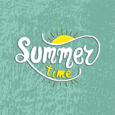 short phrase: Summer time. Unique lettering poster. Vector art. Trendy handwritten summer illustration.
