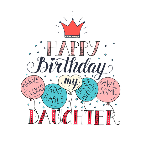 Color vector birthday card for daughter. Unique lettering poster with a phrase. Stock Vector - 79271944