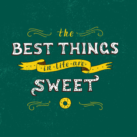 old notebook: Unique lettering poster with a phrase. THE BEST THINGS IN LIFE ARE SWEET. Illustration