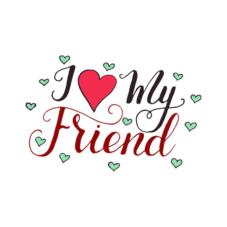 Lettering card for friendship day. Handdrawn unique calligraphy for greeting cards, mugs, t-shirts, ets. Illustration