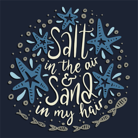 Salt in the air and sand in my hair. Vector handdrawn lettering card.