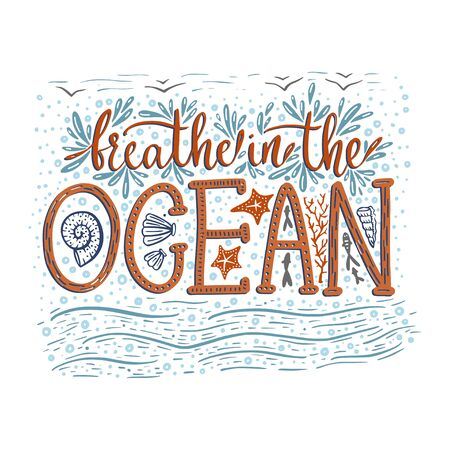 Breathe in the ocean. Hand drawn vector lettering card. Illustration