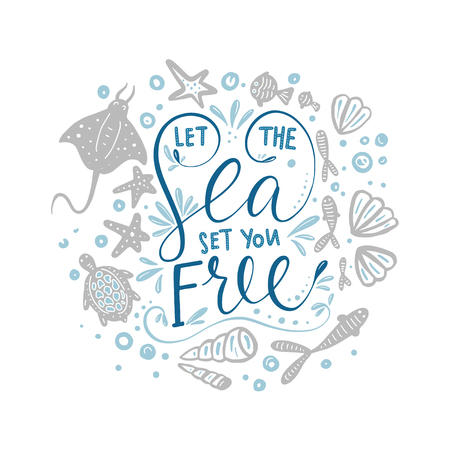 Let the sea set you free Hand drawn lettering