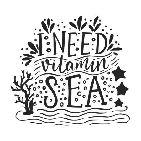 I need vitamin sea Hand drawn lettering