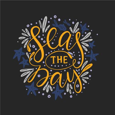 Seas the day Vector card. Illustration