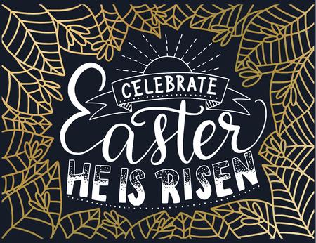 Celebrate Easter He is risen lettering card with golden leaves on dark background. Vector illustration.