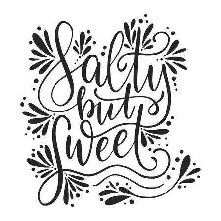 Salty but sweet Vector lettering design Illustration