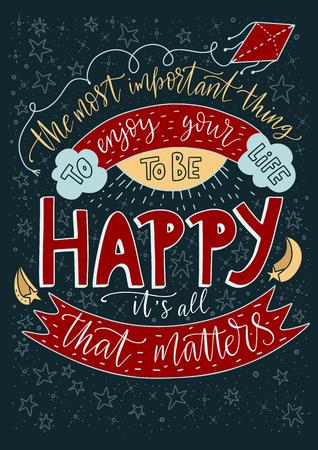 Positive inspirierende Vektorbeschriftungskarte. Handgezeichnete Illustration. Das Wichtigste ist, sein Leben zu genießen - glücklich zu sein. Es ist alles, was zählt. Vektorgrafik