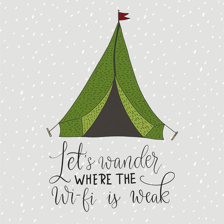 Scheda di vettore con una tenda da viaggio e citazione disegnata a mano lettering disegnato a mano.