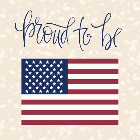 Carte patriotique avec citation de lettrage dessiné à la main et drapeau national américain. Illustration vectorielle nationale avec le symbole de l'Amérique sur fond grunge texturé. Vecteurs