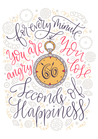 Scheda di iscrizione di vettore di ispirazione positiva. Illustrazione a colori disegnata a mano. Per ogni minuto in cui sei arrabbiato perdi sessanta secondi di felicità.