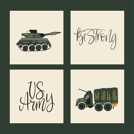 Military vector illustrations. Army cards with flat illustrations of war transport - tank and war car and hand drawn lettering quotes - Us army. Be strong.