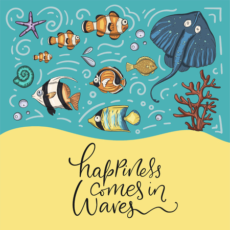 Ocean tropical exotic vector card with tropical underwater animals and lettering quote. Marine life. Sea background vector illustration. Happiness comes in waves.