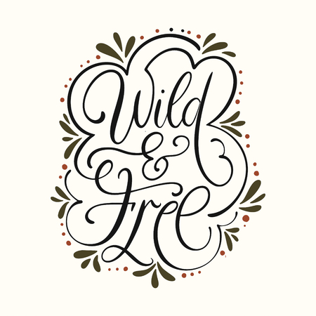 Typographic poster illustration with lettering  Wild and free. Ilustrace