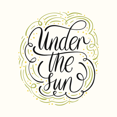 Typographic poster illustration with lettering Under the sun.
