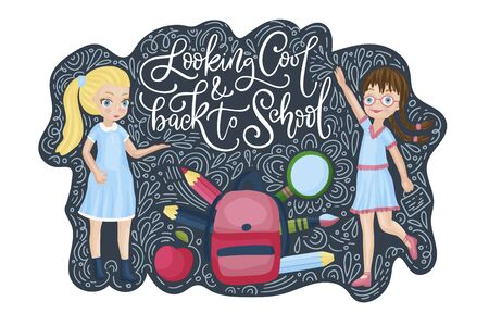 Vector school card with flat and doodle illustrations and hand drawn lettering quote. Looking cool and Back to school. Happy girls with bah and supplies.