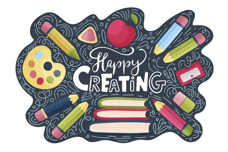Vector school card with flat and doodle illustrations and hand drawn lettering quote. Back to school. Happy creating postcard with different supplies.