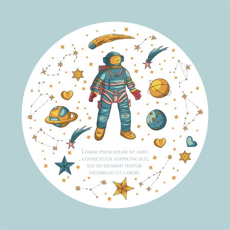Astronaut, vector illustration. Comonaut round card for print and web. Template with comic sign with a spaseman and place for your text. Traveler in vacuum with planets, stars, comet and constellations.