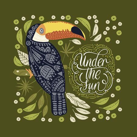 Bright bird Toucan with tropical flora and lettering quote - Under the sun. Vector illustration in Scandinavian style. Summer rainforest card. Ilustração