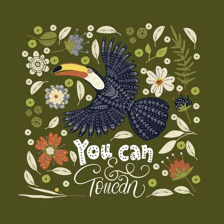Bright bird Toucan with tropical flora and lettering quote. Vector illustration in Scandinavian style. You can and toucan.
