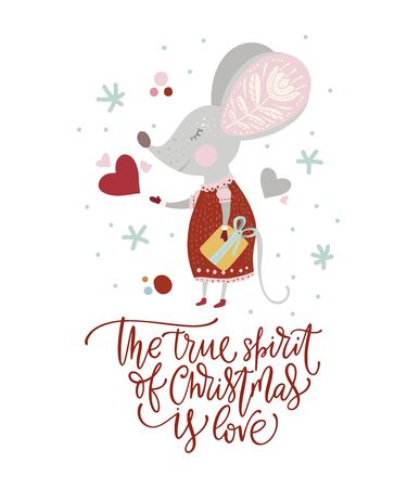 Christmas funny cartoon mouse in a flat style with hand drawn lettering quote - The True Spirit of Christmas is Love.