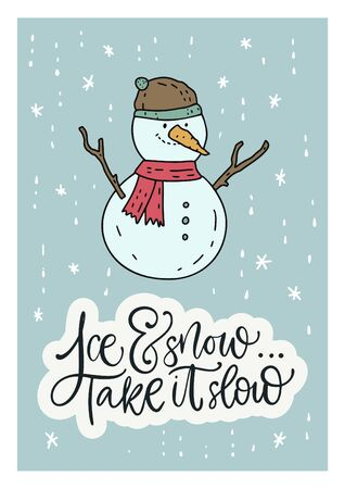 Winter vector card. Hand Drawn Merry Christmas Cartoon Doodle snowman art with lettering quote - ice and snow take it slow.