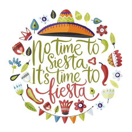 Cinco de mayo vector flat round cartoon card. Ornate festive Mexican floral illustration with sombrero hat and lettering text quote - No time to siesta, its time to fiesta.