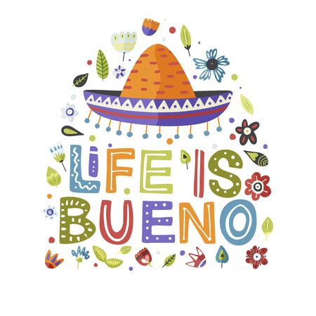 Cinco de mayo vector flat cartoon card. Ornate festive Mexican floral illustration with sombrero hat and lettering text quote - Life is Bueno.