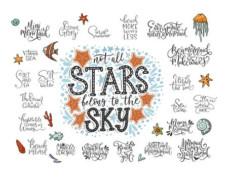 Summer sea lettering big vector set. Ocean quotes and clip art collection. Perfect for t shirt, card print design. Graphic nautical marine theme illustration. Not all stars belong to the sky.