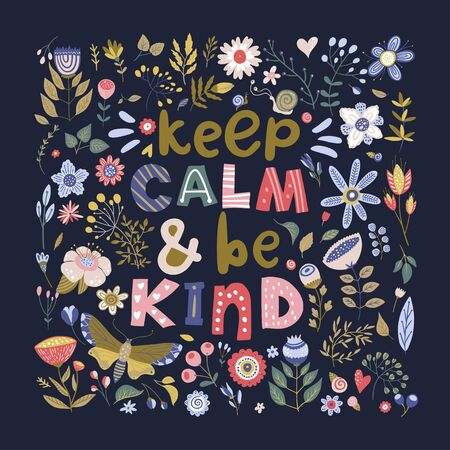 Floral color vector lettering card in a flat style. Ornate flower illustration with hand drawn calligraphy text quote - Keep calm and be kind.