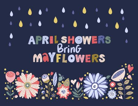 Floral color vector lettering card in a flat style. Ornate flower illustration with hand drawn calligraphy text positive quote - April showers bring May flowers. Vecteurs