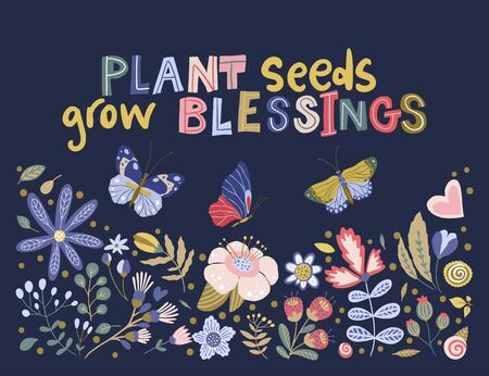 Floral color vector lettering card in a flat style. Ornate flower illustration with hand drawn calligraphy text positive quote - Plant seeds grow blessings. Vectores